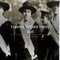 Exploring ProQuest History Vault (Kathleen)