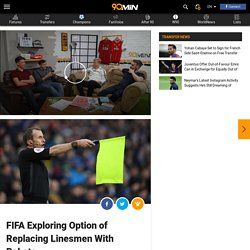 FIFA Exploring Option of Replacing Linesmen With Robots