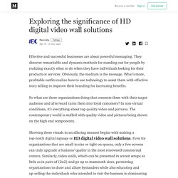 Exploring the significance of HD digital video wall solutions