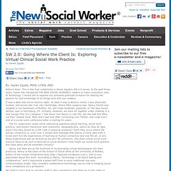 THE NEW SOCIAL WORKER Online - The Social Work Careers Magazine for Students and Recent Graduates - Articles, Jobs, & More - SW 2.0: Going Where the Client Is: Exploring Virtual Clinical Social Work Practice