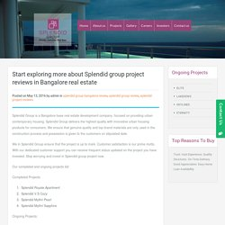 Start exploring more about Splendid group project reviews in Bangalore real estate