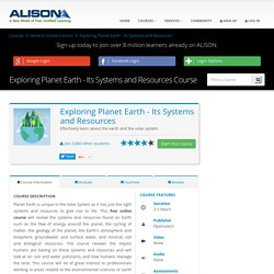 Free Exploring Planet Earth - Its Systems and Resources Online Course