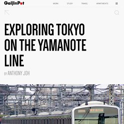 Exploring Tokyo On The Yamanote Line