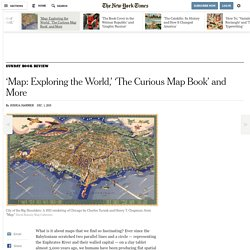 'Map: Exploring the World,' 'The Curious Map Book' and More