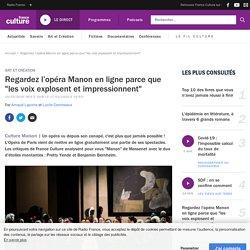 """Confinement : Manon, un opéra en ligne : """"Benjamin Bernheim est l'un des plus grands ténors de notre temps"""""""
