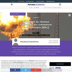 Explosion du lanceur Falcon 9 : on commence à comprendre (MAJ)