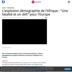 """L'explosion démographie de l'Afrique : """"Une fatalité et un défi"""" pour l'Europe"""