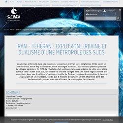 Iran - Téhéran : explosion urbaine et dualisme d'une métropole d