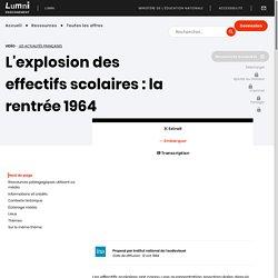 L'explosion des effectifs scolaires : la rentrée 1964 - Lumni
