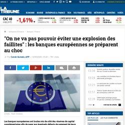 """""""On ne va pas pouvoir éviter une explosion des faillites"""": les banques européennes se préparent au choc"""