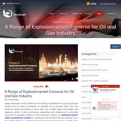6 Range of Explosion-proof Cameras for Oil and Gas Industry - Sharpeagle.tv