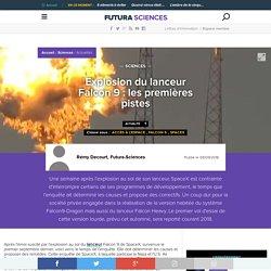 Explosion du lanceur Falcon 9 : les premières pistes