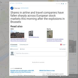 Shares in airline and travel companies have fallen sharply across European stock markets this morning after the explosions in Brussels - Europe map, refugees routes, lockdowns, terrorists in Europe. Interactive map of European news - liveuamap.com