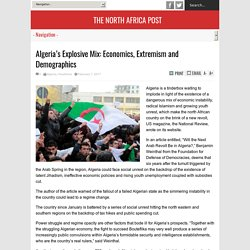 Algeria's Explosive Mix: Economics, Extremism and Demographics