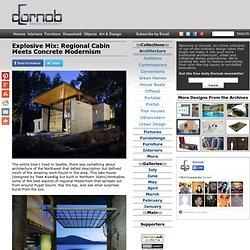 Explosive Mix: Regional Cabin Meets Concrete Modernism