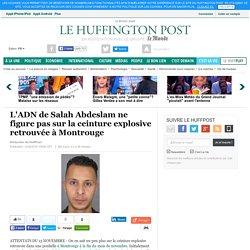 L'ADN de Salah Abdeslam ne figure pas sur la ceinture explosive retrouvée à Montrouge