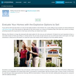Evaluate Your Homes with the Explosive Options to Sell