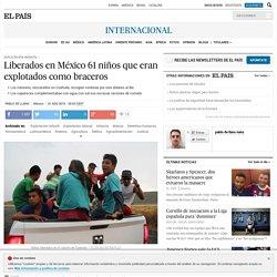 Coahuila: Liberados en México 61 niños que eran explotados como braceros