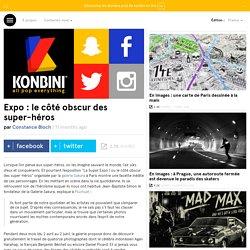 Expo : le côté obscur des super-héros