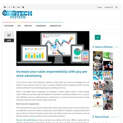Increase your sales exponentially with pay per click advertising – Good Tech Systems