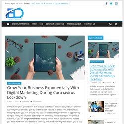 Grow Your Business Exponentially With Digital Marketing During Coronavirus Lockdown