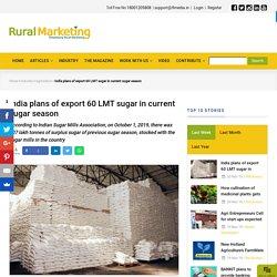 India plans of export 60 LMT sugar in current sugar season