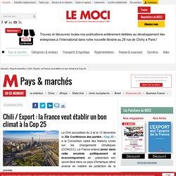 Chili / Export: la France veut établir un bon climat à la Cop 25