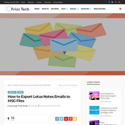 How to Export Lotus Notes Emails to MSG Files: FrizzTech.com