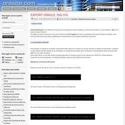 EXPORT ORACLE 10G/11G - Backup de base de datos - Orasite.com