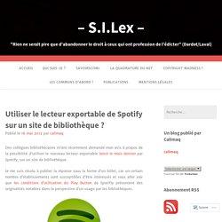 Utiliser le lecteur exportable de Spotify sur un site de bibliothèque ? – – S.I.Lex –