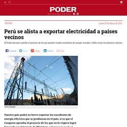 Perú se alista a exportar electricidad a países vecinos