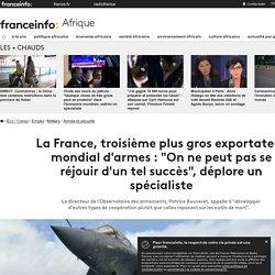"""La France, troisième plus gros exportateur mondial d'armes : """"On ne peut pas se réjouir d'un tel succès"""", déplore un spécialiste"""