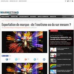 * Exportation de marque : de l'exotisme ou du sur mesure