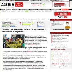"""Censure : les médias ont retardé l'exportation de la """"révolution espagnole"""""""