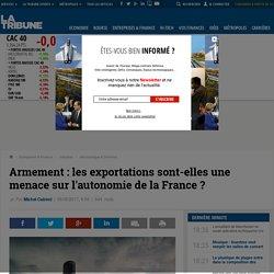 Armement : les exportations sont-elles une menace sur l'autonomie de la France?