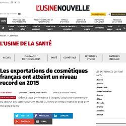 Les exportations de cosmétiques français ont atteint un niveau record en 2015 - Cosmétique