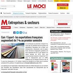 Cuir / Export : les exportations françaises augmentent de 7 % au premier semestre - Le Moci