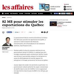82 M$ pour stimuler les exportations du Québec - monde