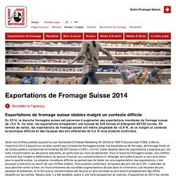 Exportations de Fromage Suisse 2014 - Fromage Suisse - Switzerland Cheese Marketing