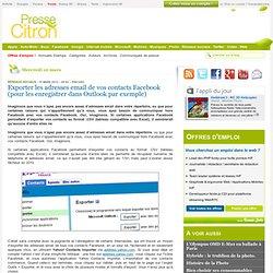 Exporter les adresses email de vos contacts Facebook (pour les e
