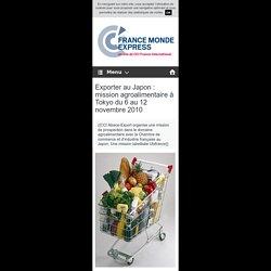 Exporter au Japon : mission agroalimentaire à Tokyo du 6 au 12 novembre 2010