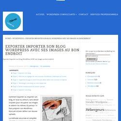 Exporter Importer son blog Wordpress AVEC ses images au bon endroit