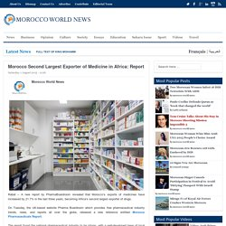 Morocco Second Largest Exporter of Medicine in Africa: ReportMorocco World News