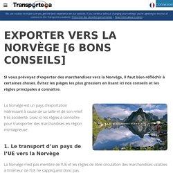 Exporter Vers La Norvège [6 Bons Conseils]
