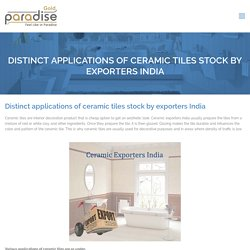Paradise - Ceramic Tiles Exporters in India of Specific Applications