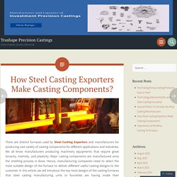 How Steel Casting Exporters Make Casting Components?