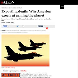 Exporting death: Why America excels at arming the planet