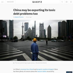 China may be exporting its toxic debt problems too