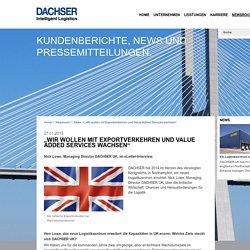 """""""Wir wollen mit Exportverkehren und Value Added Services wachsen"""" - DACHSER Intelligent Logistics"""