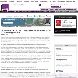 LE MONDE S'EXPOSE : UNE SEMAINE AU MUSEE - 4/4 - L'Effet Guggenheim